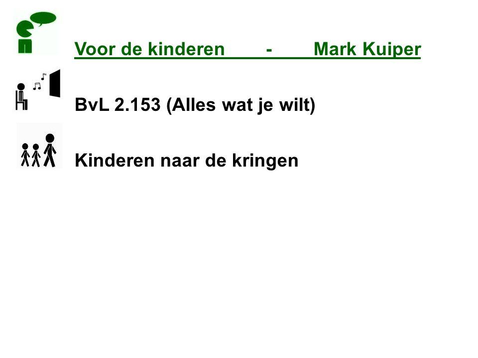 Voor de kinderen-Mark Kuiper BvL 2.153 (Alles wat je wilt) Kinderen naar de kringen