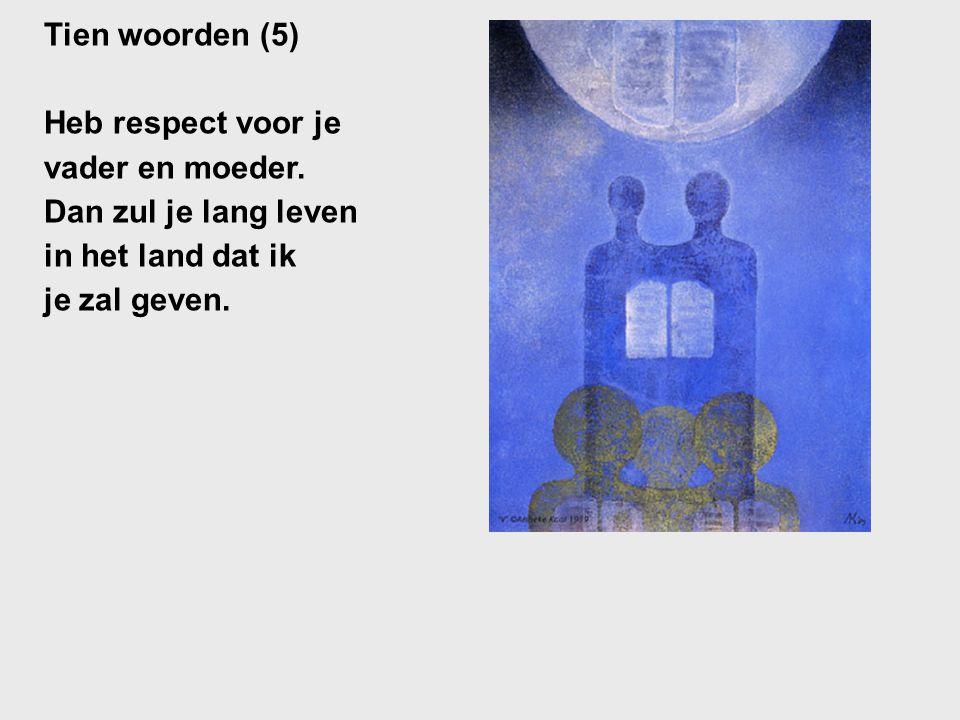 Tien woorden (5) Heb respect voor je vader en moeder.