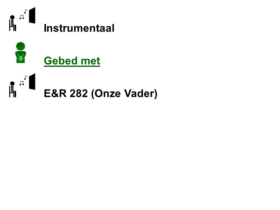 Instrumentaal Gebed met E&R 282 (Onze Vader)