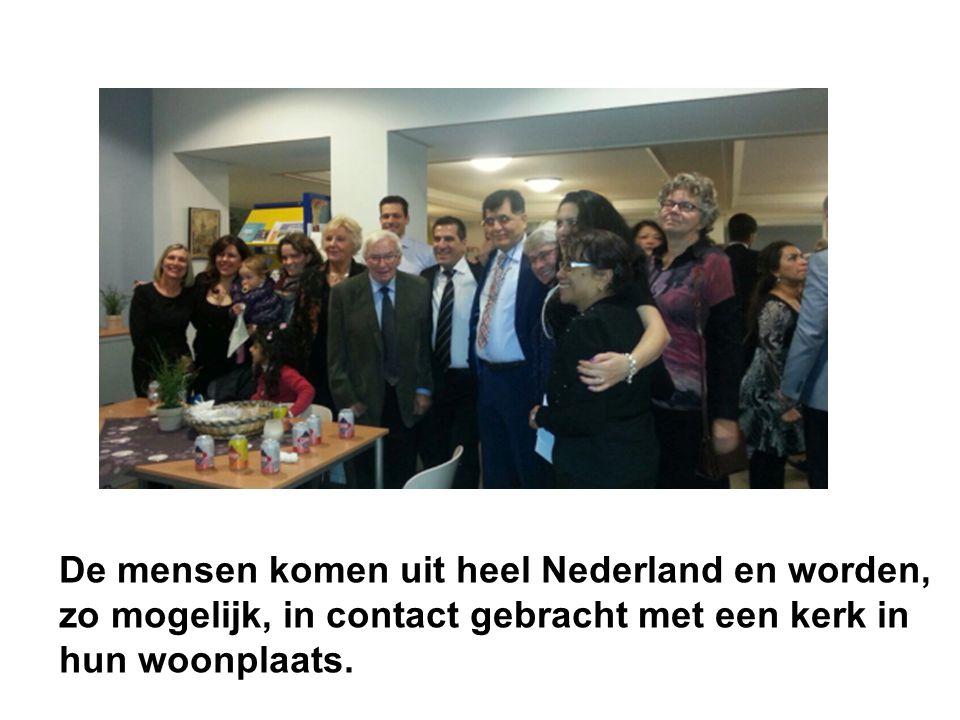 De mensen komen uit heel Nederland en worden, zo mogelijk, in contact gebracht met een kerk in hun woonplaats.