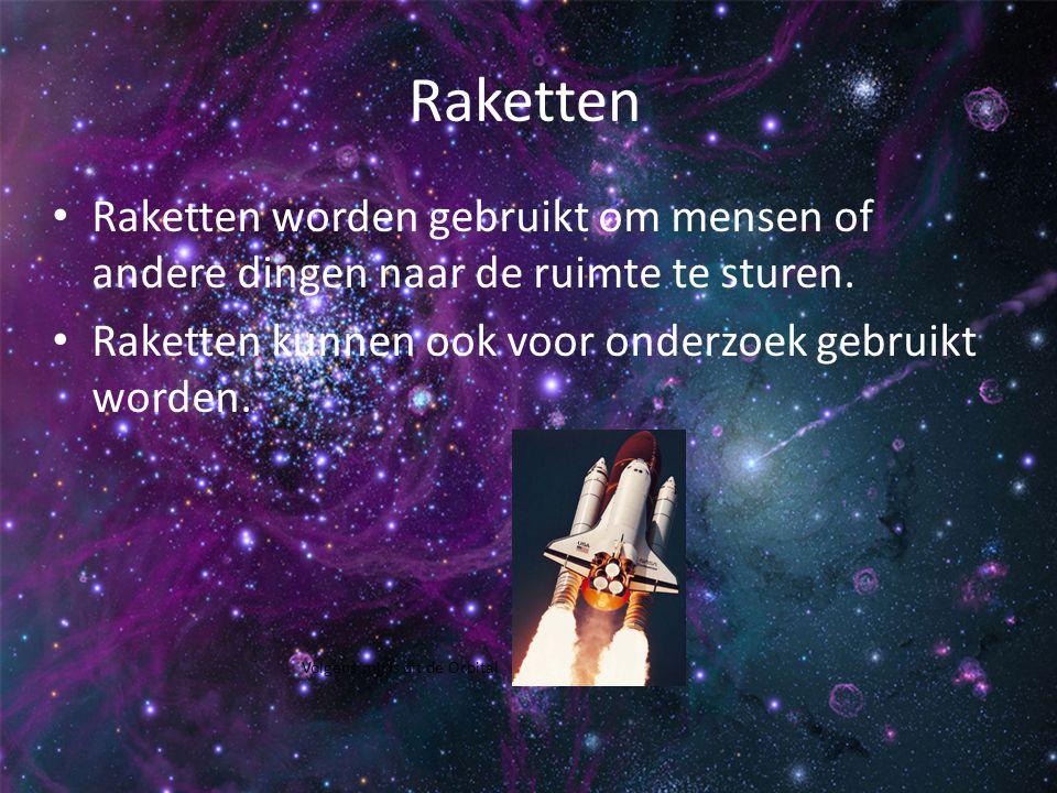 Raketten Raketten worden gebruikt om mensen of andere dingen naar de ruimte te sturen. Raketten kunnen ook voor onderzoek gebruikt worden. Volgens mij