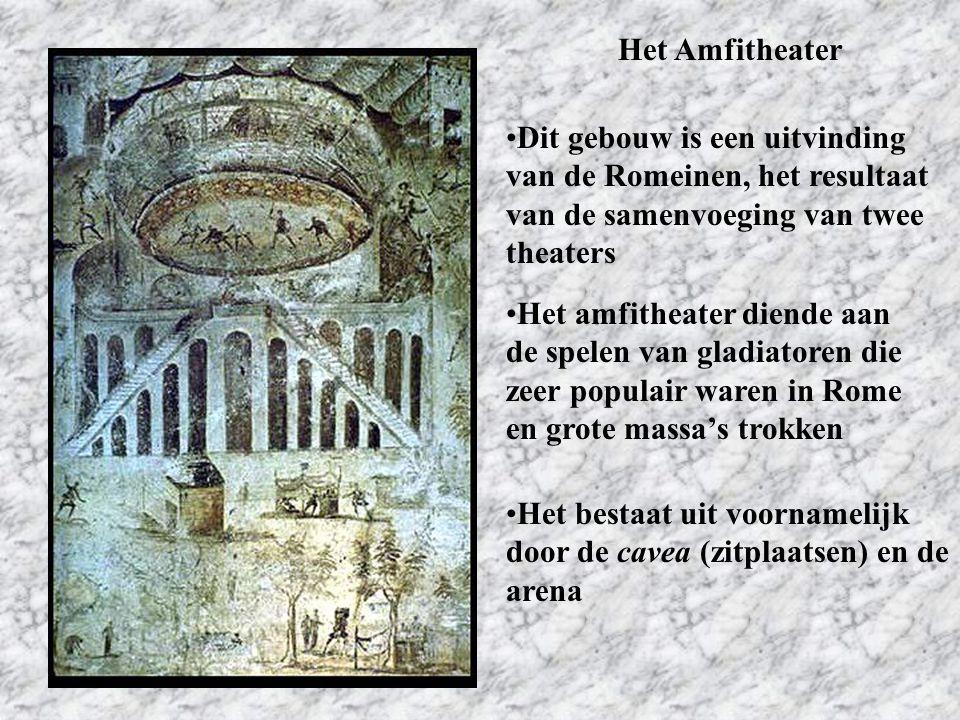 Het Amfitheater Dit gebouw is een uitvinding van de Romeinen, het resultaat van de samenvoeging van twee theaters Het bestaat uit voornamelijk door de