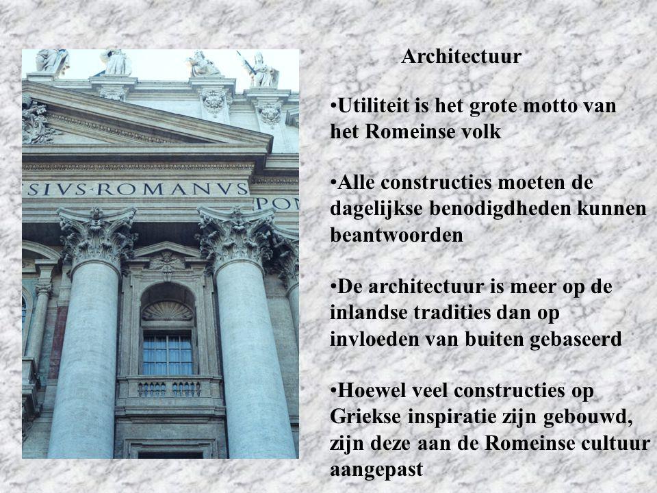 Architectuur Utiliteit is het grote motto van het Romeinse volk Alle constructies moeten de dagelijkse benodigdheden kunnen beantwoorden De architectu