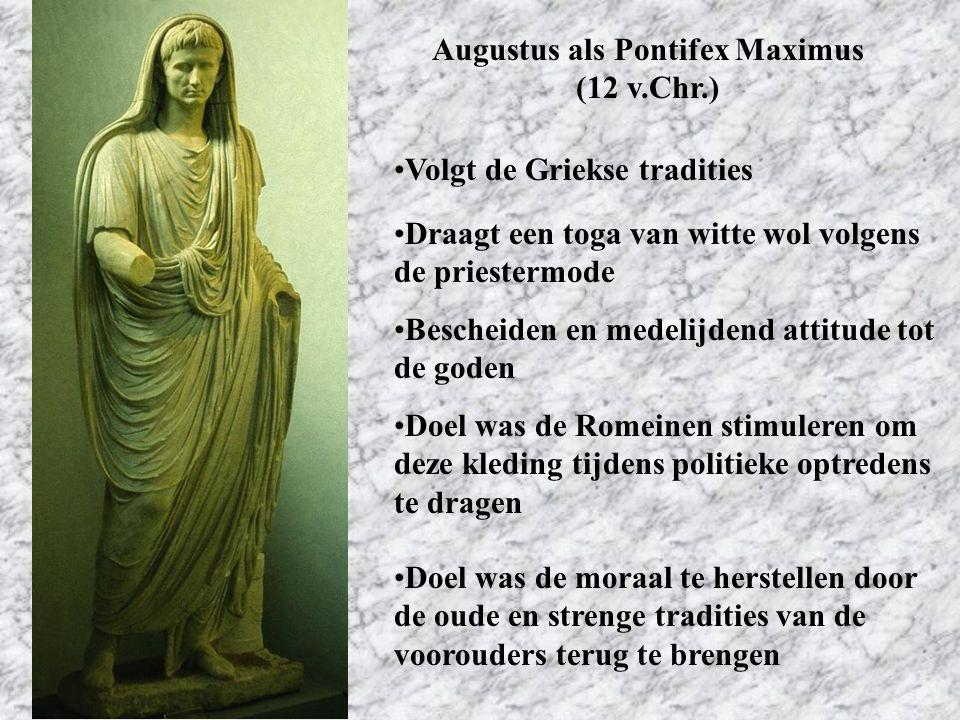 Augustus als Pontifex Maximus (12 v.Chr.) Volgt de Griekse tradities Draagt een toga van witte wol volgens de priestermode Doel was de Romeinen stimul