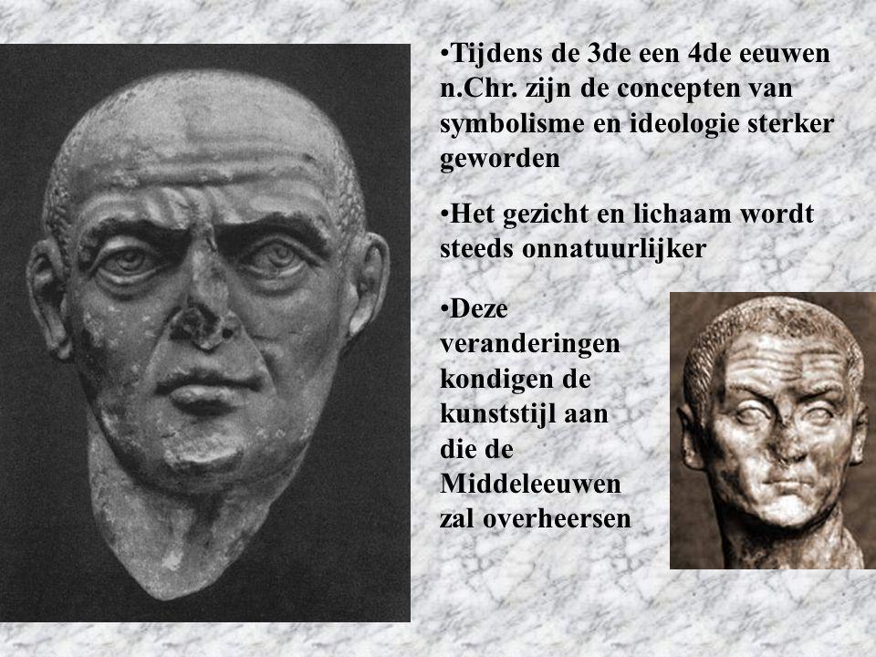 Tijdens de 3de een 4de eeuwen n.Chr. zijn de concepten van symbolisme en ideologie sterker geworden Het gezicht en lichaam wordt steeds onnatuurlijker