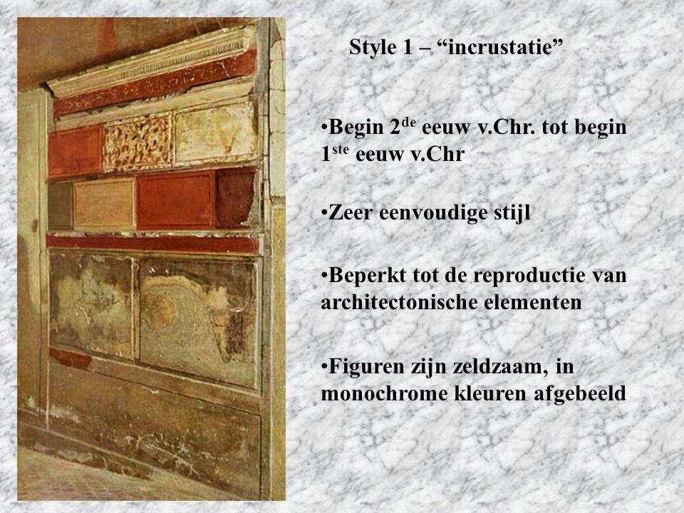 """Style 1 – """"incrustatie"""" Beperkt tot de reproductie van architectonische elementen Figuren zijn zeldzaam, in monochrome kleuren afgebeeld Begin 2 de ee"""