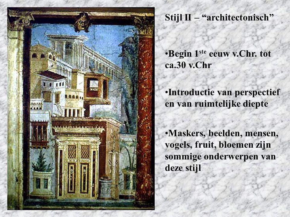 """Stijl II – """"architectonisch"""" Begin 1 ste eeuw v.Chr. tot ca.30 v.Chr Introductie van perspectief en van ruimtelijke diepte Maskers, beelden, mensen, v"""