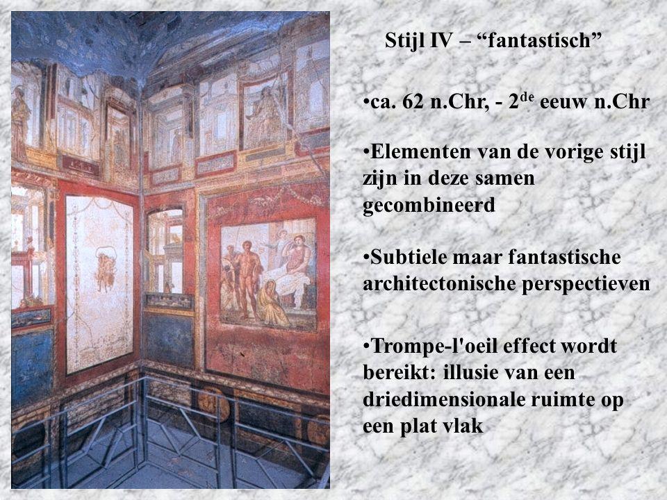 """Stijl IV – """"fantastisch"""" ca. 62 n.Chr, - 2 de eeuw n.Chr Subtiele maar fantastische architectonische perspectieven Elementen van de vorige stijl zijn"""