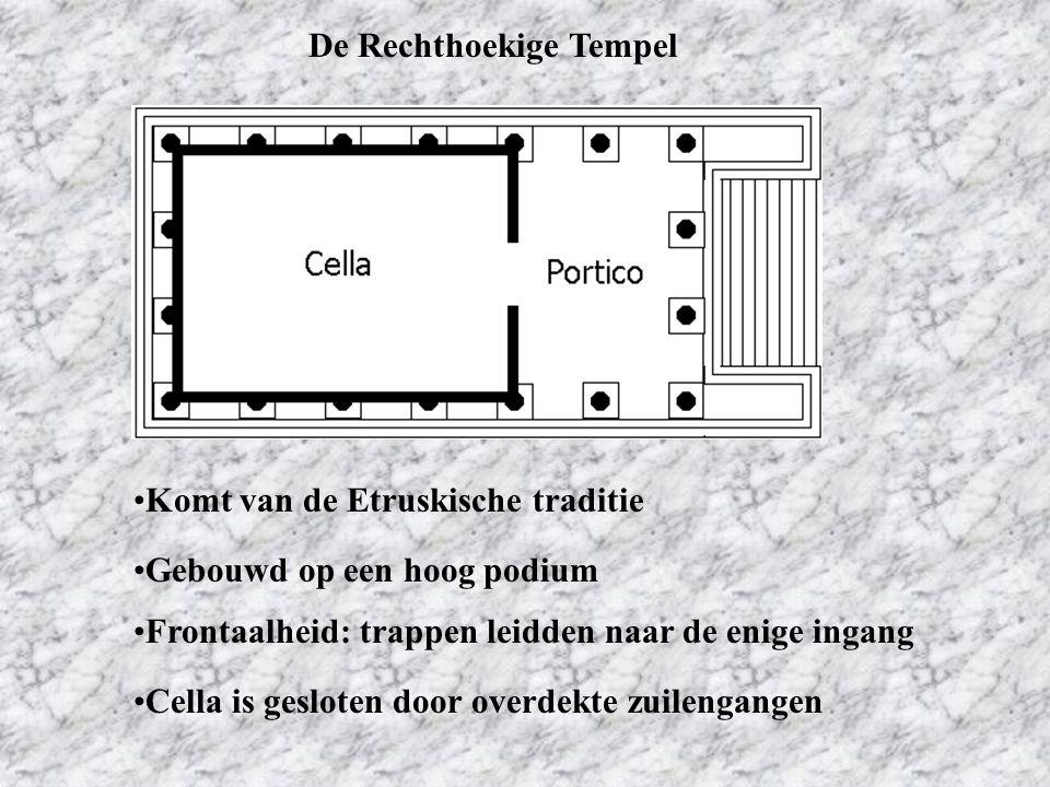 De Rechthoekige Tempel Komt van de Etruskische traditie Frontaalheid: trappen leidden naar de enige ingang Cella is gesloten door overdekte zuilengang