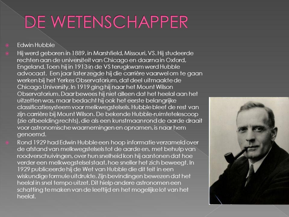  Edwin Hubble  Hij werd geboren in 1889, in Marshfield, Missouri, VS.
