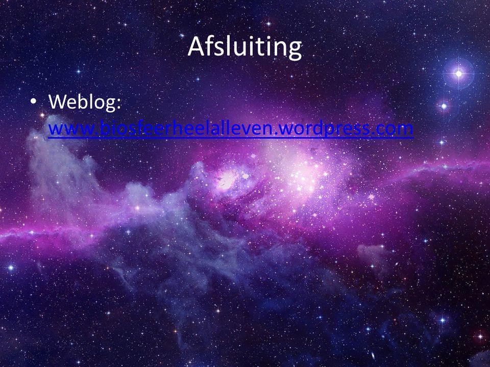Afsluiting Weblog: www.biosfeerheelalleven.wordpress.com www.biosfeerheelalleven.wordpress.com