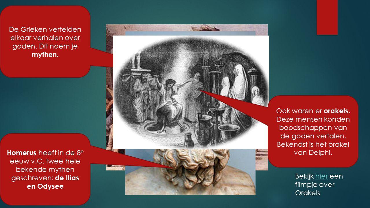 De Grieken vertelden elkaar verhalen over goden. Dit noem je mythen. Ook waren er orakels. Deze mensen konden boodschappen van de goden vertalen. Beke