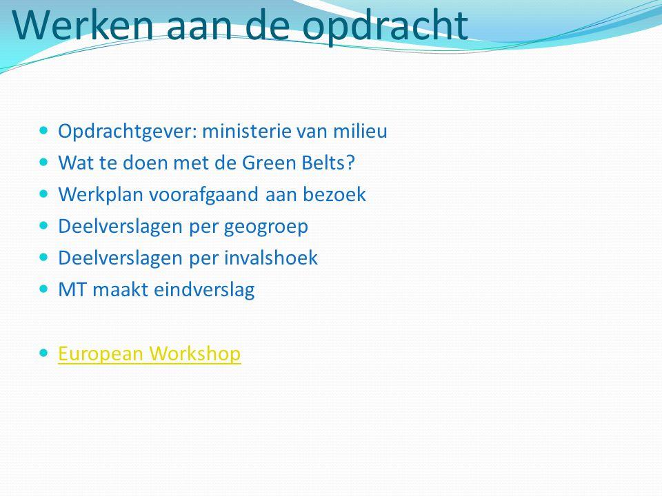 Werken aan de opdracht Opdrachtgever: ministerie van milieu Wat te doen met de Green Belts.