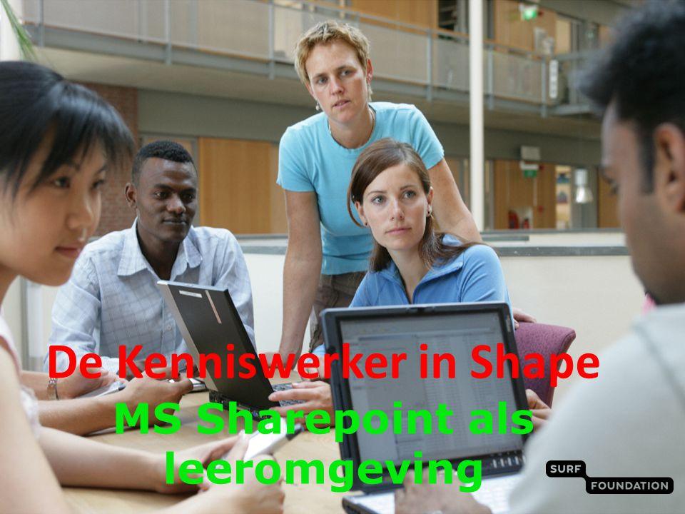 De Kenniswerker in Shape MS Sharepoint als leeromgeving