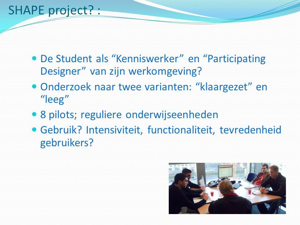SHAPE project.: De Student als Kenniswerker en Participating Designer van zijn werkomgeving.