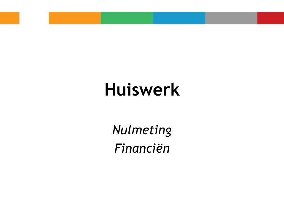 Huiswerk Nulmeting Financiën