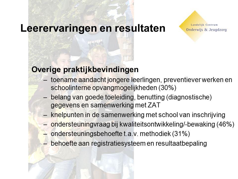 Leerervaringen en resultaten Overige praktijkbevindingen –toename aandacht jongere leerlingen, preventiever werken en schoolinterne opvangmogelijkhede