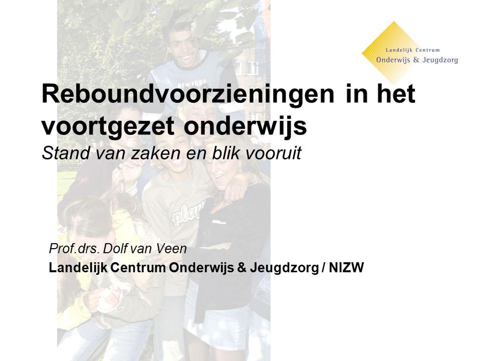 Reboundvoorzieningen in het voortgezet onderwijs Stand van zaken en blik vooruit Prof.drs. Dolf van Veen Landelijk Centrum Onderwijs & Jeugdzorg / NIZ