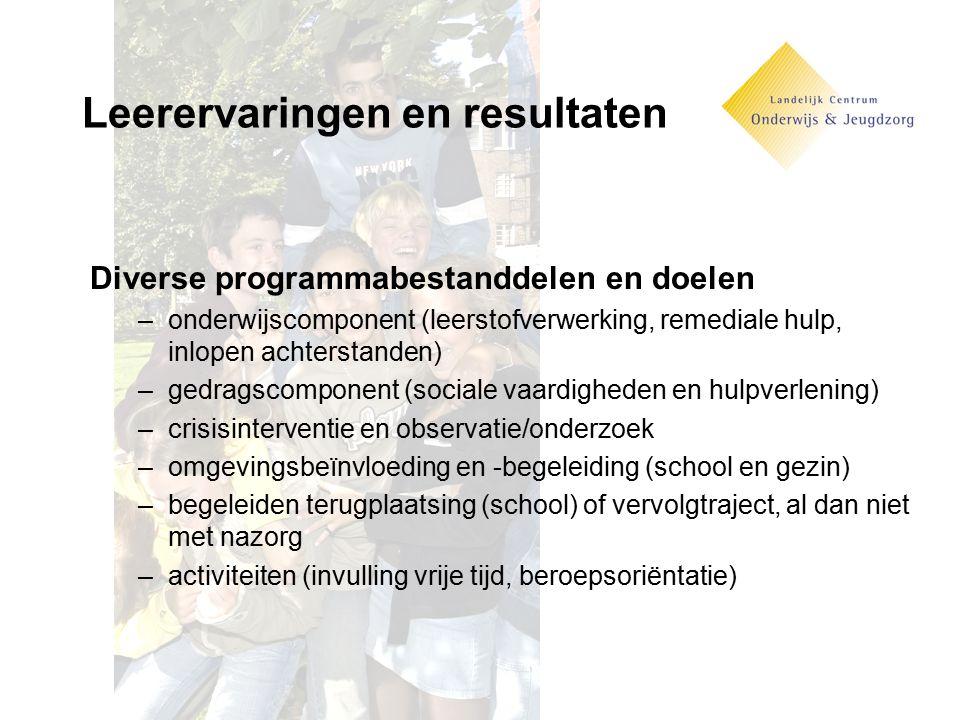 Leerervaringen en resultaten Diverse programmabestanddelen en doelen –onderwijscomponent (leerstofverwerking, remediale hulp, inlopen achterstanden) –