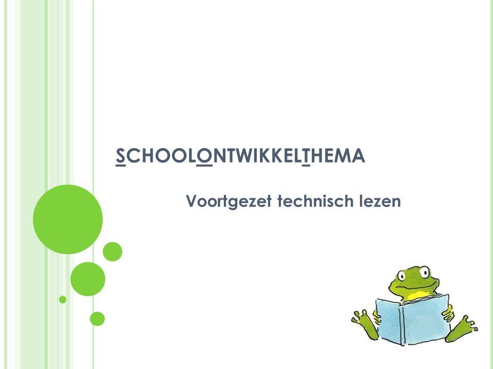 SCHOOLONTWIKKELTHEMA Voortgezet technisch lezen