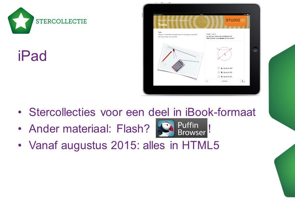 iPad Stercollecties voor een deel in iBook-formaat Ander materiaal: Flash? ! Vanaf augustus 2015: alles in HTML5