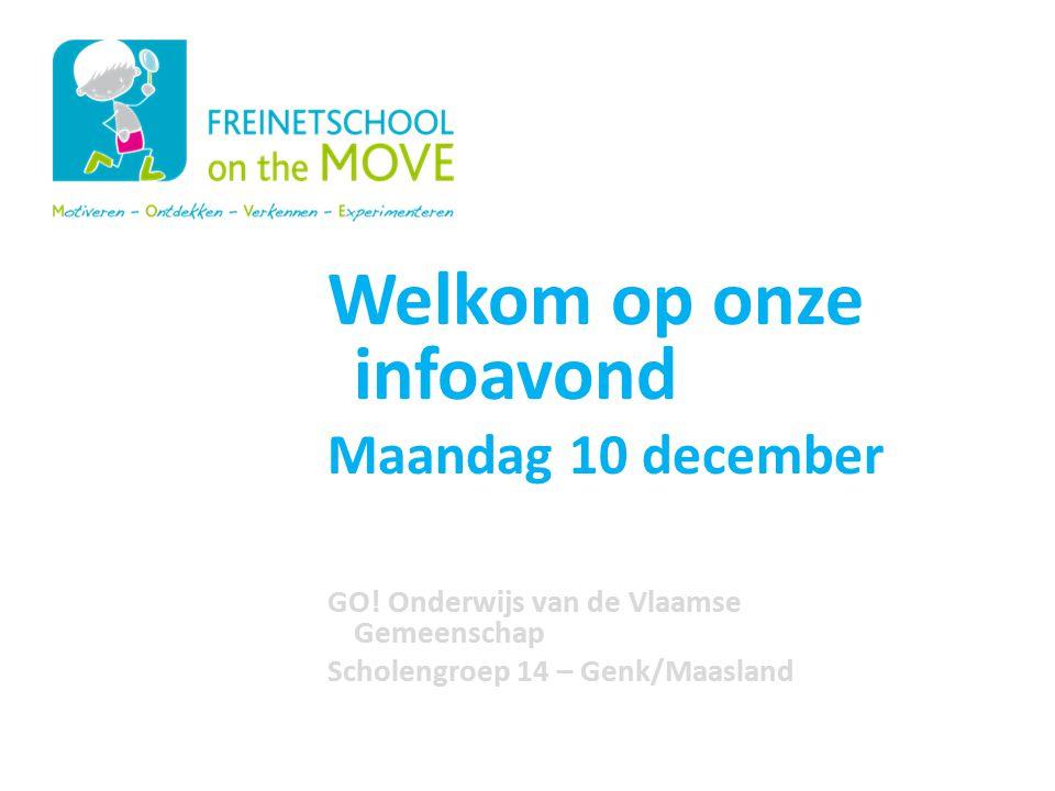 Welkom op onze infoavond Maandag 10 december GO! Onderwijs van de Vlaamse Gemeenschap Scholengroep 14 – Genk/Maasland