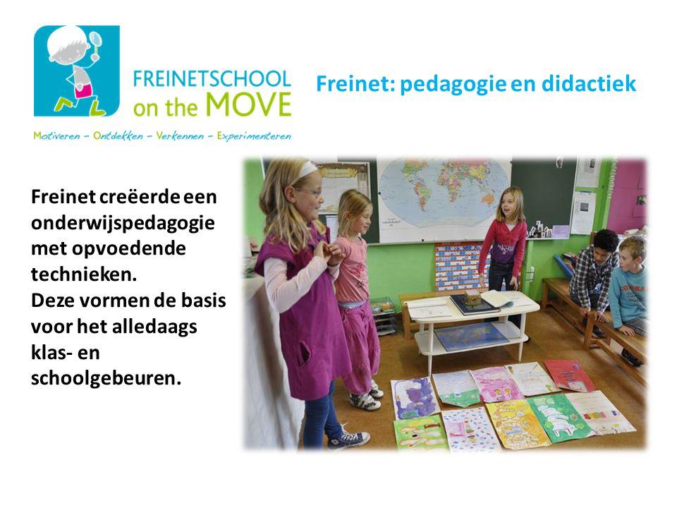 Freinet creëerde een onderwijspedagogie met opvoedende technieken. Deze vormen de basis voor het alledaags klas- en schoolgebeuren. Onze schoolwerking