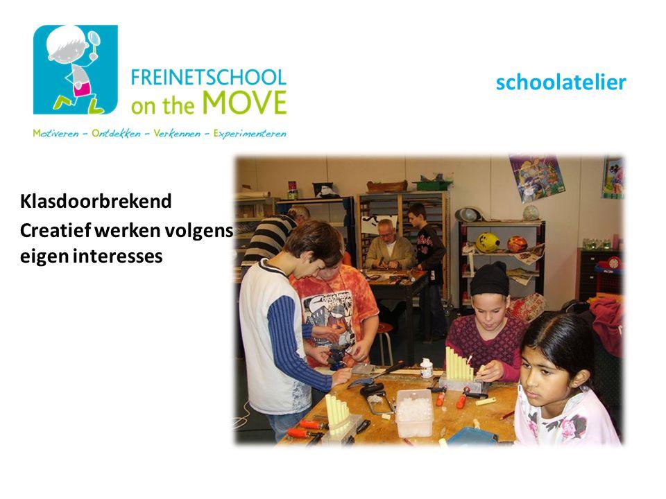 Klasdoorbrekend Creatief werken volgens eigen interesses Onze schoolwerking schoolatelier