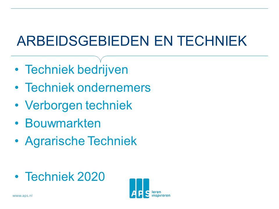 ARBEIDSGEBIEDEN EN TECHNIEK Techniek bedrijven Techniek ondernemers Verborgen techniek Bouwmarkten Agrarische Techniek Techniek 2020
