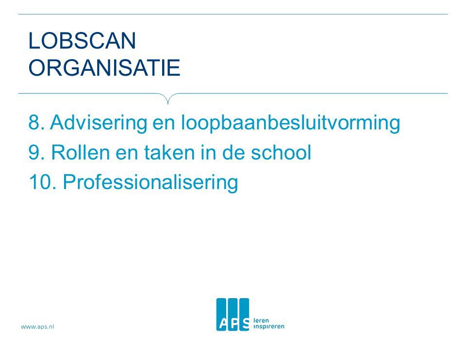 LOBSCAN ORGANISATIE 8.Advisering en loopbaanbesluitvorming 9.
