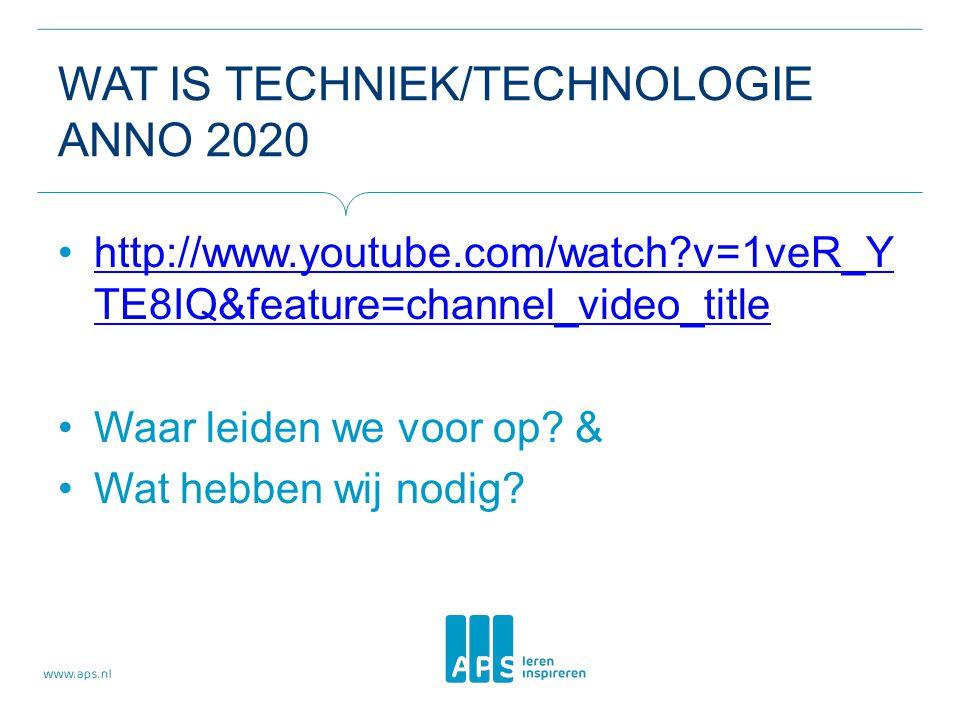 WAT IS TECHNIEK/TECHNOLOGIE ANNO 2020 http://www.youtube.com/watch?v=1veR_Y TE8IQ&feature=channel_video_titlehttp://www.youtube.com/watch?v=1veR_Y TE8IQ&feature=channel_video_title Waar leiden we voor op.