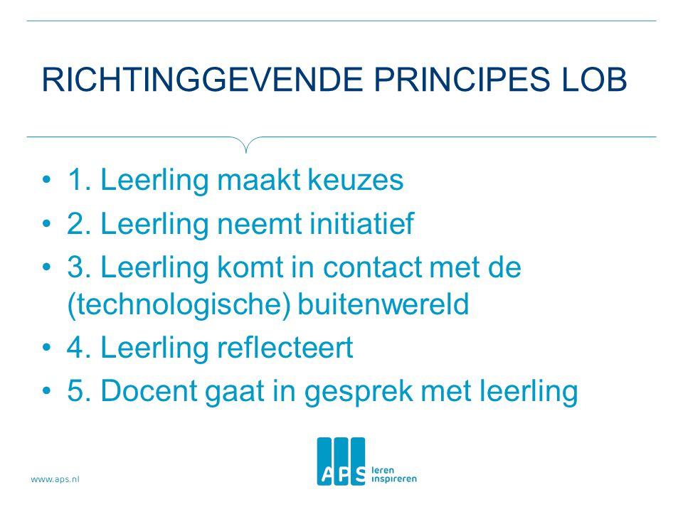 RICHTINGGEVENDE PRINCIPES LOB 1.Leerling maakt keuzes 2.