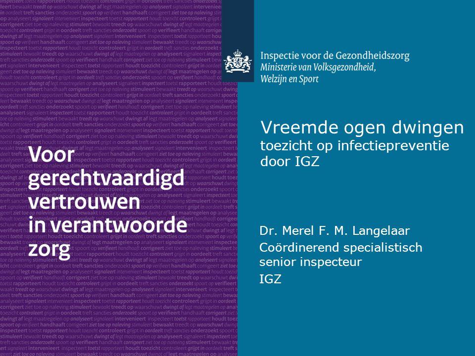 Vreemde ogen dwingen toezicht op infectiepreventie door IGZ Dr.