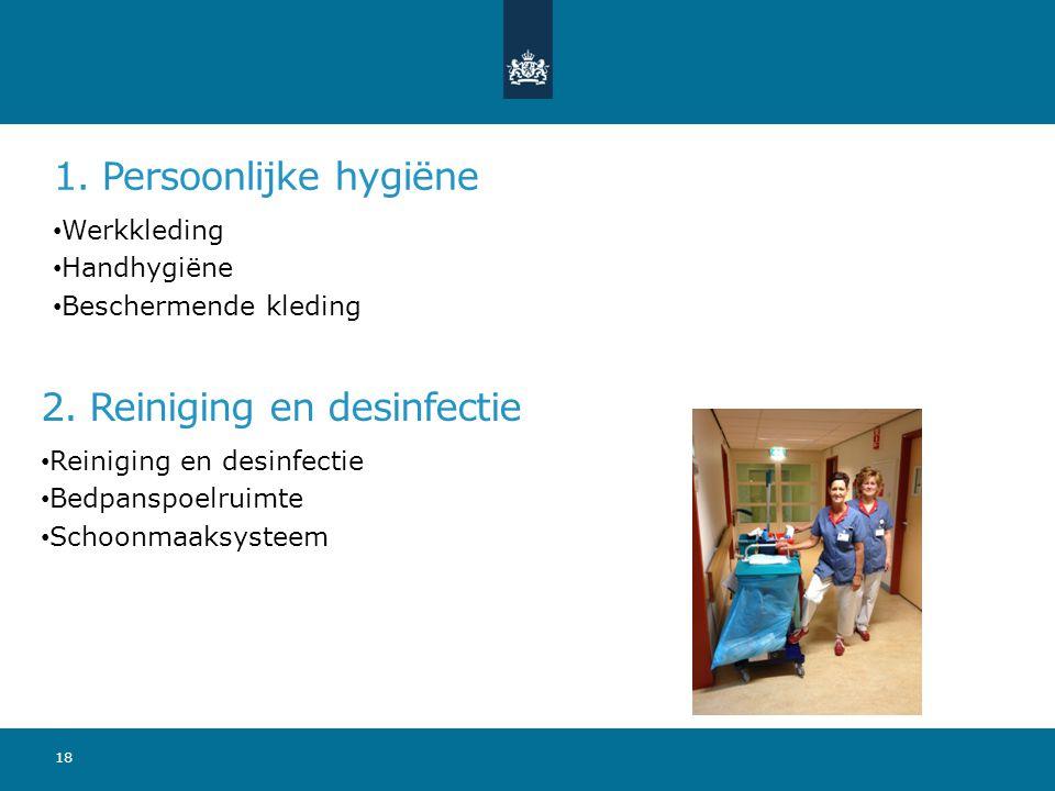 1. Persoonlijke hygiëne Werkkleding Handhygiëne Beschermende kleding 18 2.
