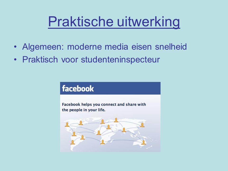 Praktische uitwerking Algemeen: moderne media eisen snelheid Praktisch voor studenteninspecteur