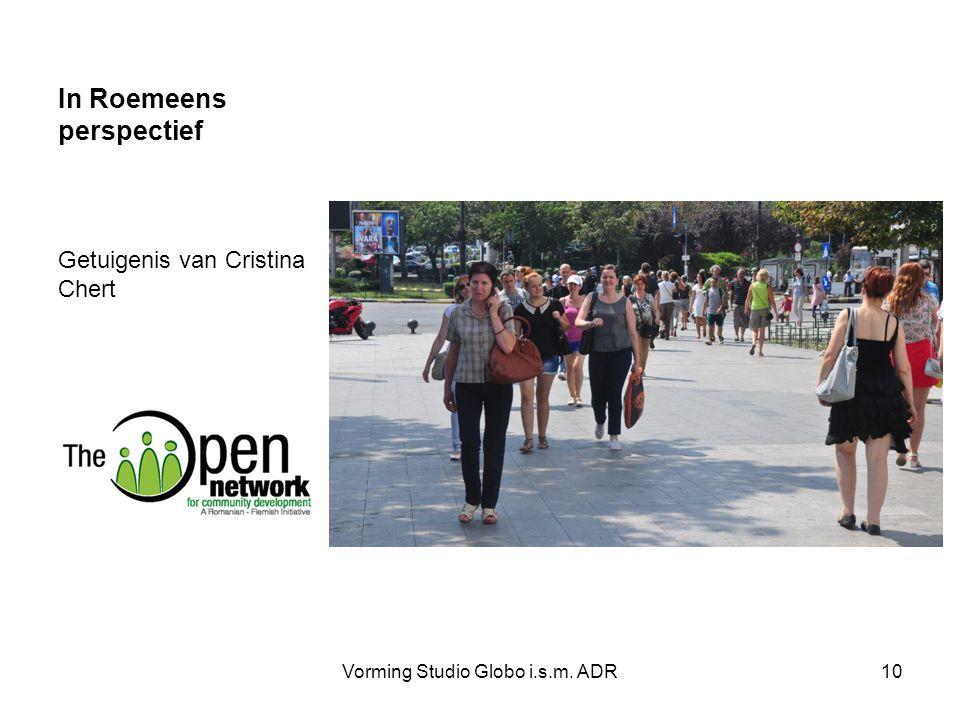 In Roemeens perspectief Getuigenis van Cristina Chert Vorming Studio Globo i.s.m. ADR10