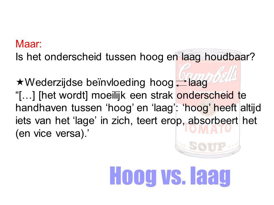 Hoog vs.laag Maar: Is het onderscheid tussen hoog en laag houdbaar.