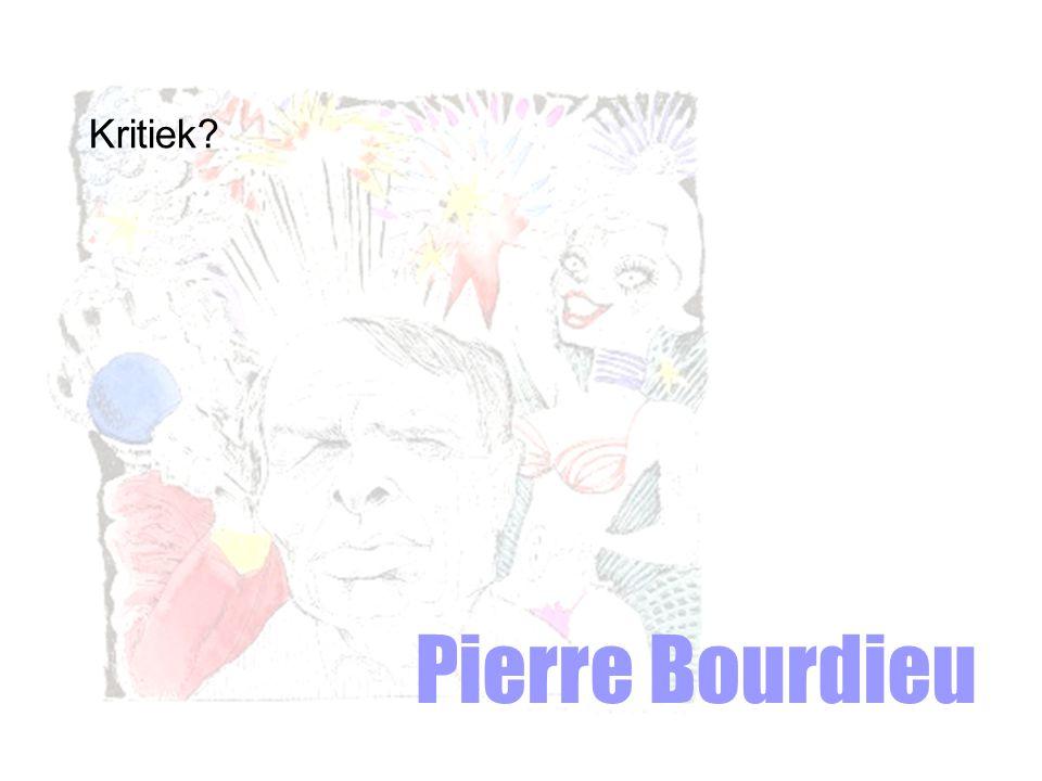 Pierre Bourdieu Kritiek?