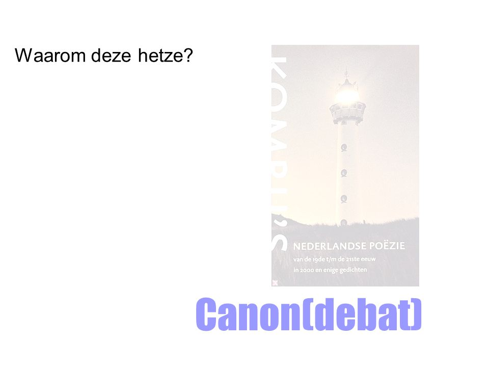 Canon(debat) Waarom deze hetze?