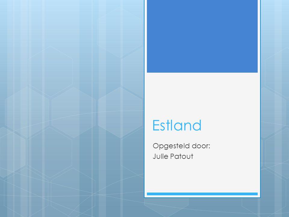 Estland Opgesteld door: Julie Patout