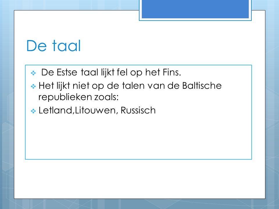 De taal  De Estse taal lijkt fel op het Fins.
