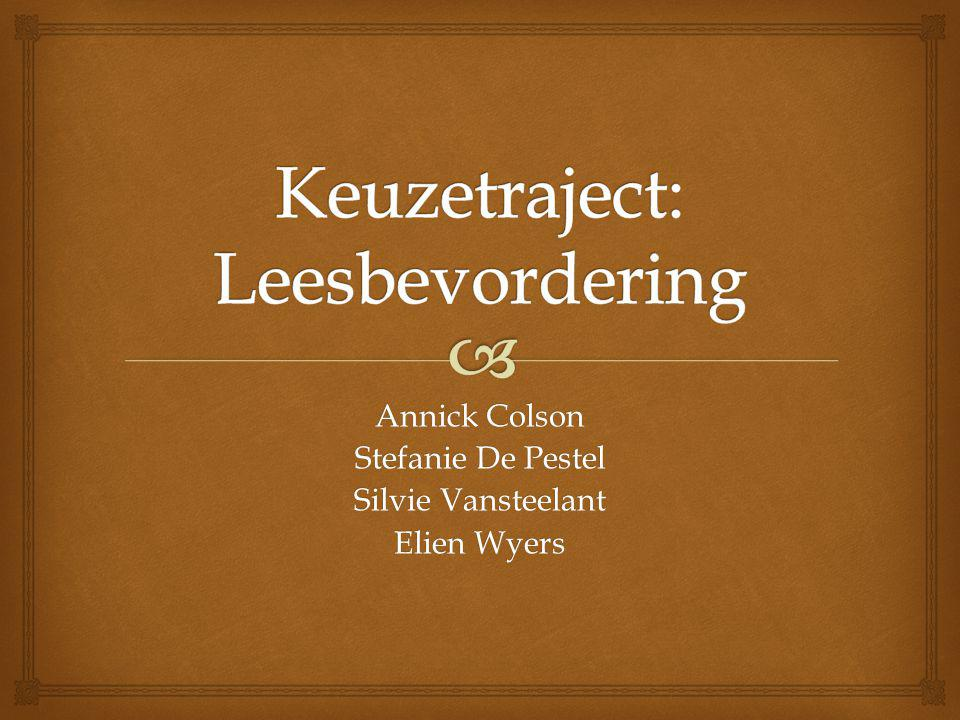 Annick Colson Stefanie De Pestel Silvie Vansteelant Elien Wyers