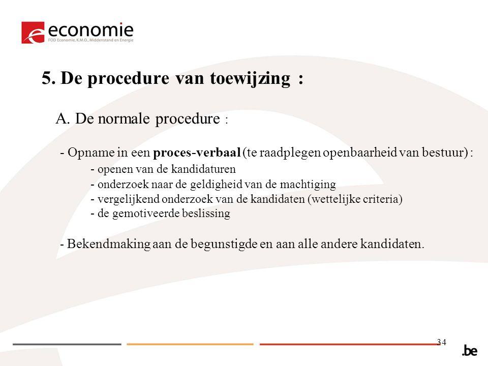 34 5.De procedure van toewijzing : A.