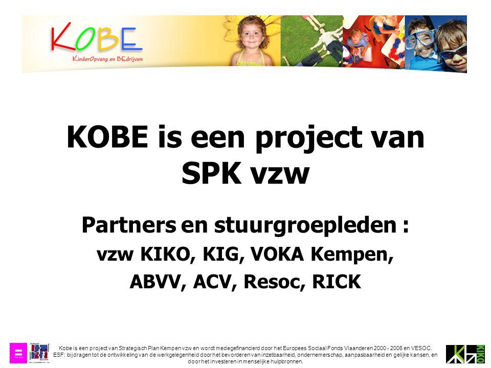 Kobe is een project van Strategisch Plan Kempen vzw en wordt medegefinancierd door het Europees Sociaal Fonds Vlaanderen 2000 - 2006 en VESOC.
