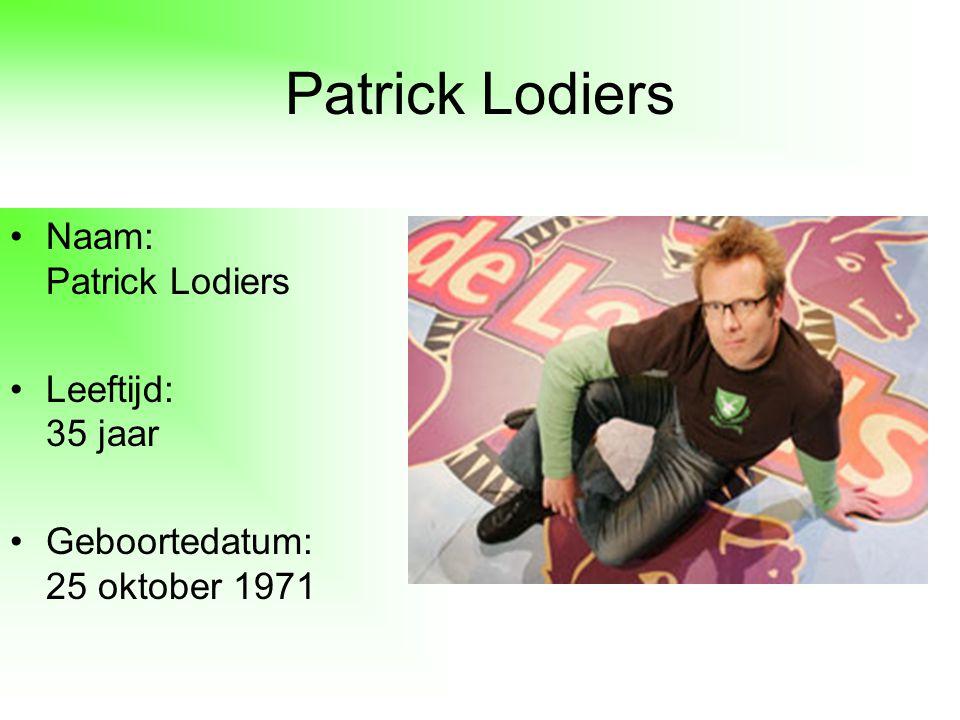 Patrick Lodiers Naam: Patrick Lodiers Leeftijd: 35 jaar Geboortedatum: 25 oktober 1971
