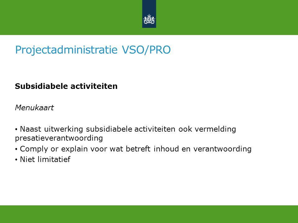 Projectadministratie VSO/PRO Deelnemersadministratie Naamo.a.