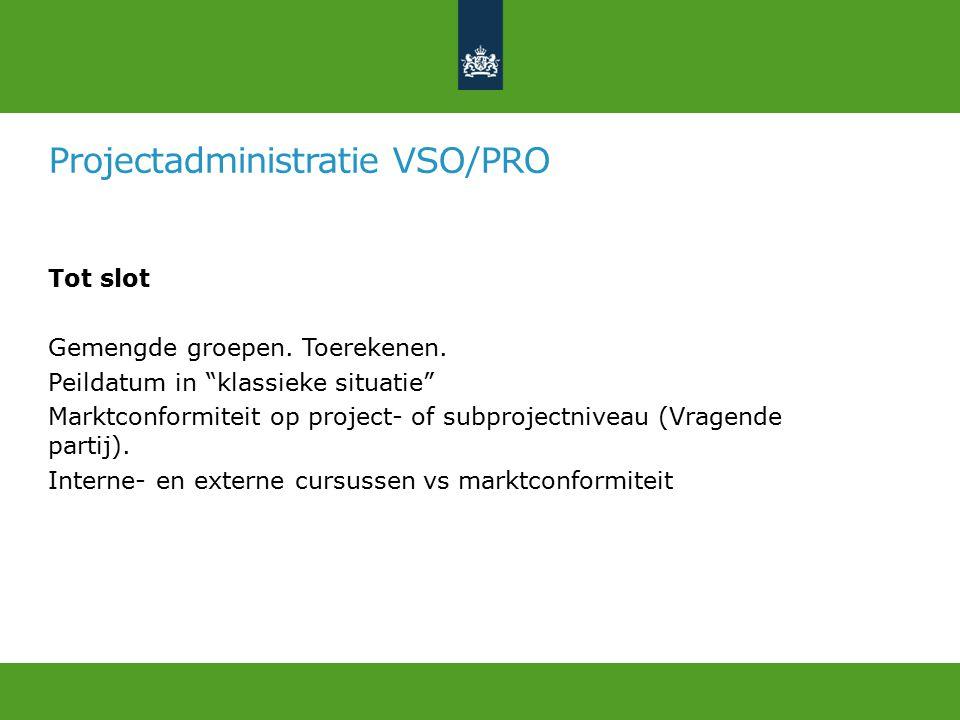 Projectadministratie VSO/PRO Tot slot Gemengde groepen.