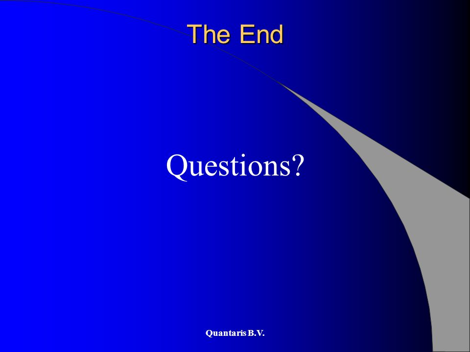 Quantaris B.V. The End Questions?