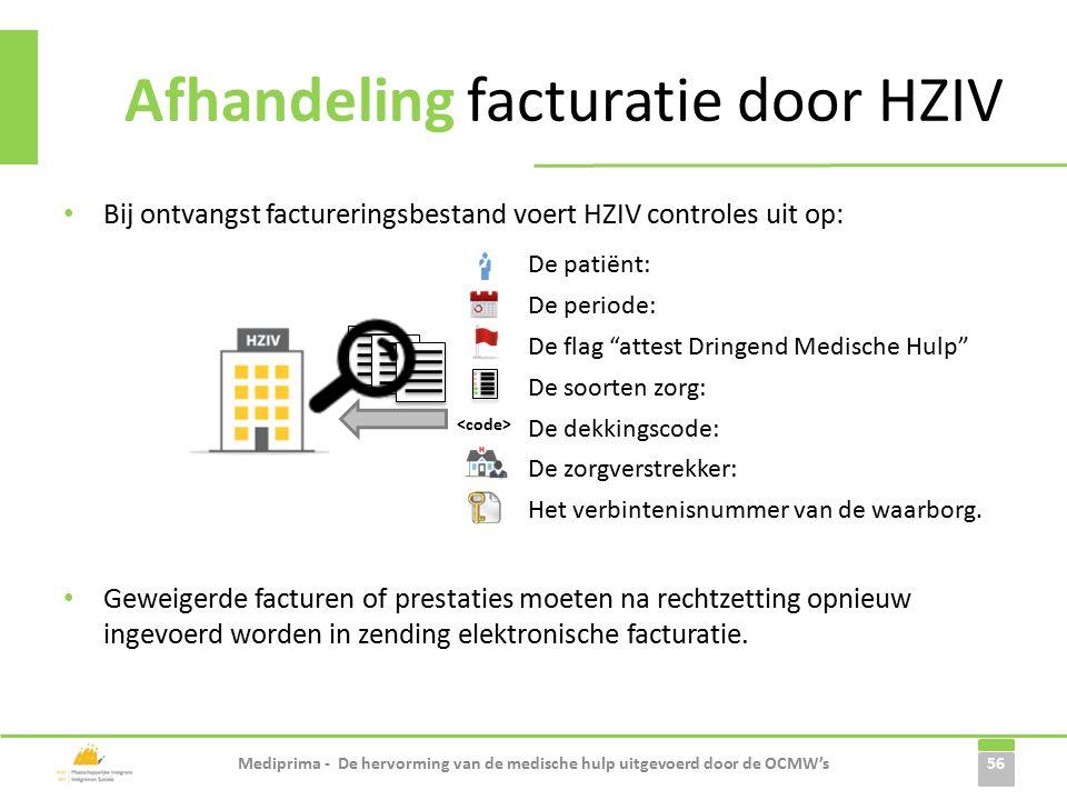 Bij ontvangst factureringsbestand voert HZIV controles uit op: Geweigerde facturen of prestaties moeten na rechtzetting opnieuw ingevoerd worden in zending elektronische facturatie.