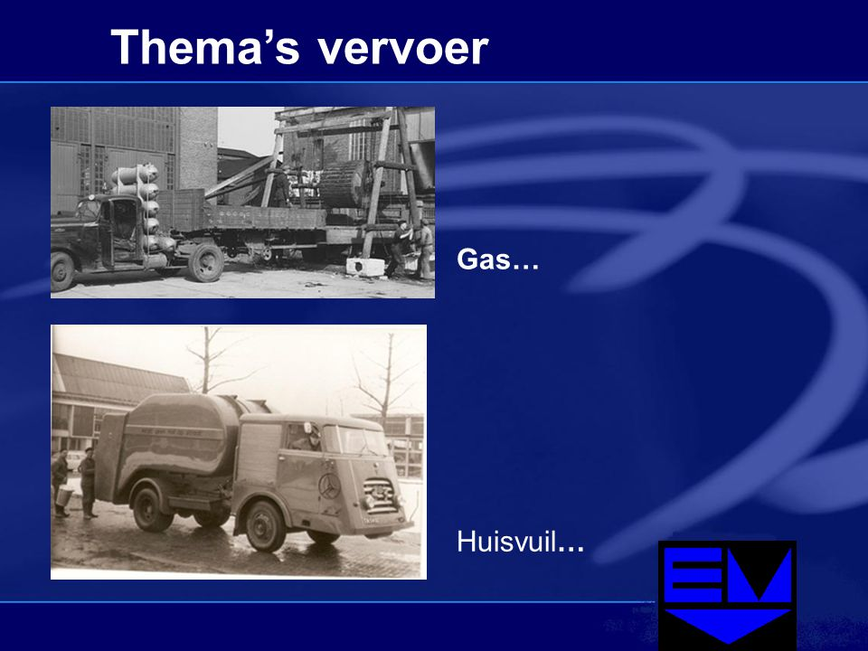 Thema's vervoer Gas… Huisvuil…